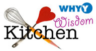 Kitchen Wisdom WHYY Fit Producer Lari Robling has tips and tricks to help you master the art of cooking.