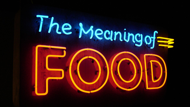 The Meaning of Food   Courtesy of Pie in the Sky Productions
