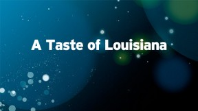 A Taste of Louisiana