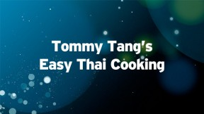Tommy Tang's Easy Thai Cooking