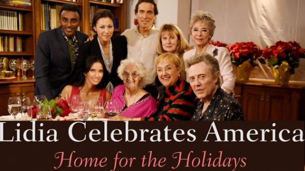 Lidia Celebrates America Home For The Holidays