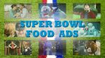 Super Bowl Food Ads