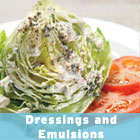 Dressings and Emulsions