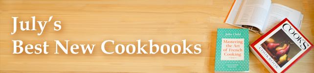 This Month's Best New Cookbooks: July 2012 custom banner