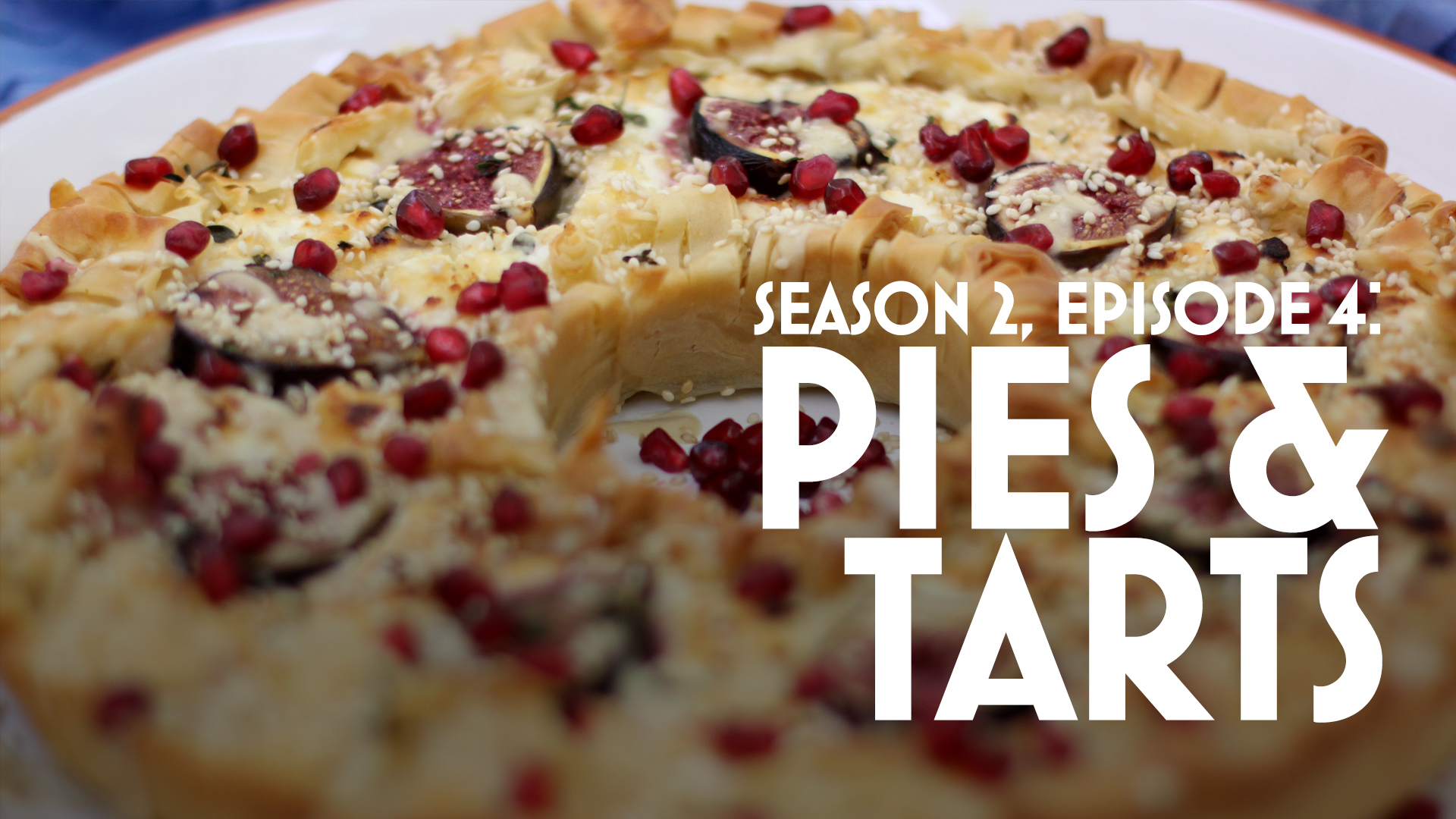 Episode 4: Pies & Tarts