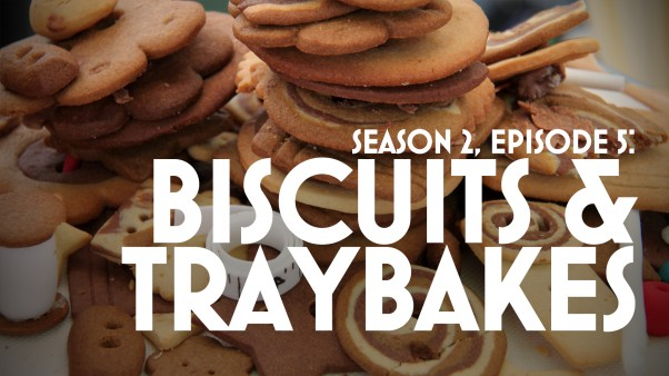Episode 5: Biscuits & Traybakes