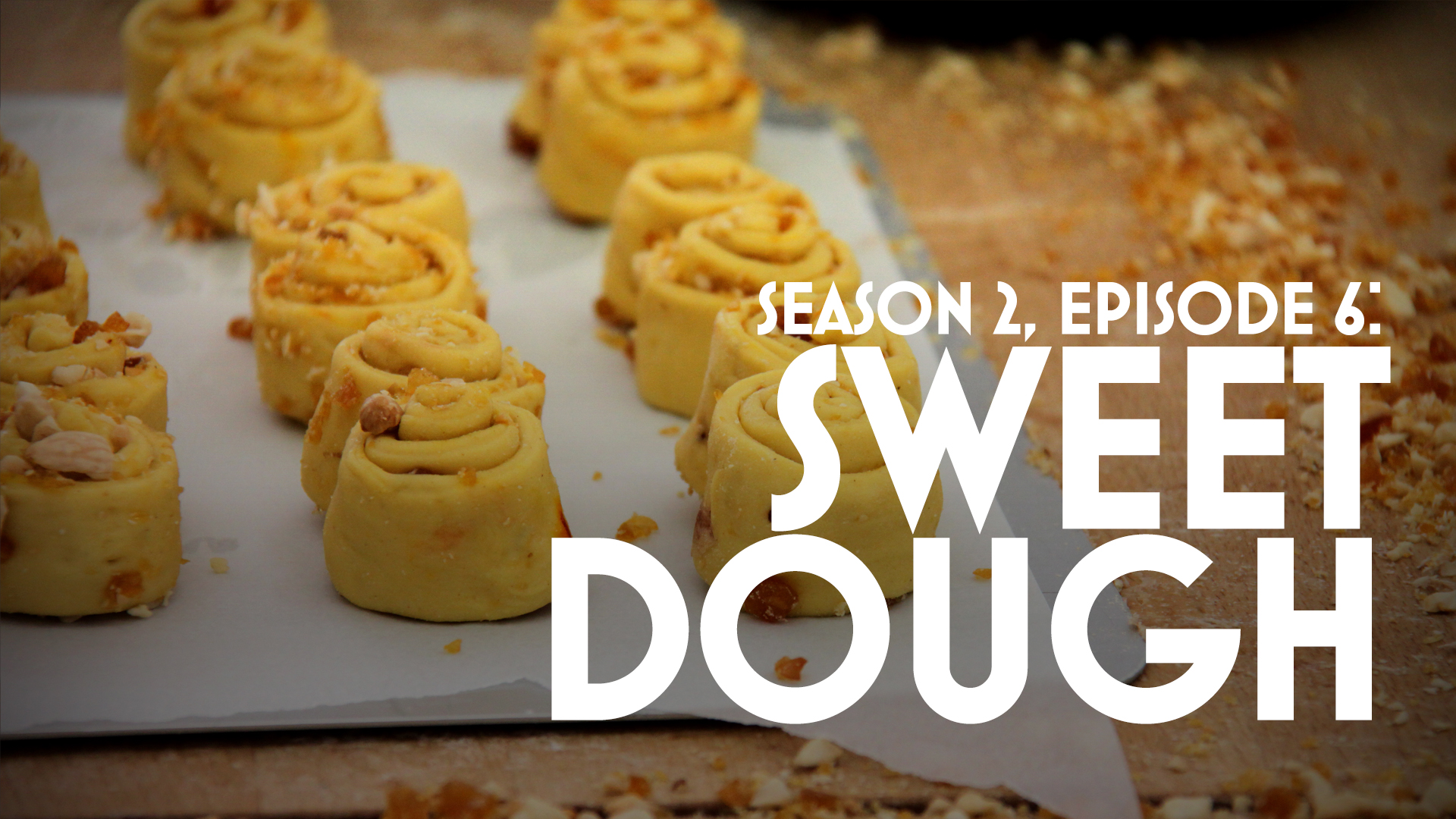 Episode 6: Sweet Dough