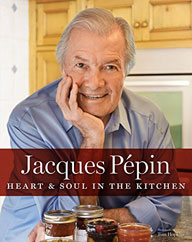 Jacques Pepin Heart and Soul