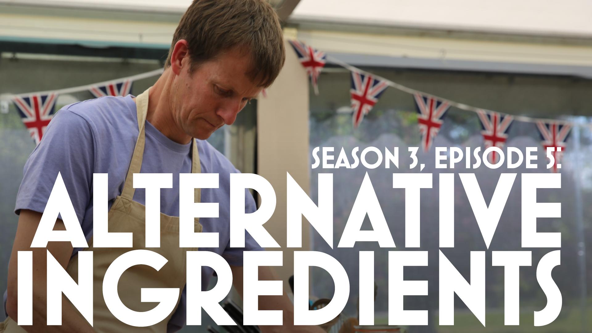 Episode 5: Alternative Ingredients