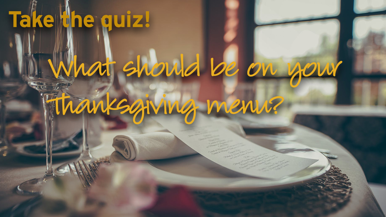 Take This Quiz and See What Your Thanksgiving Menu Should Be
