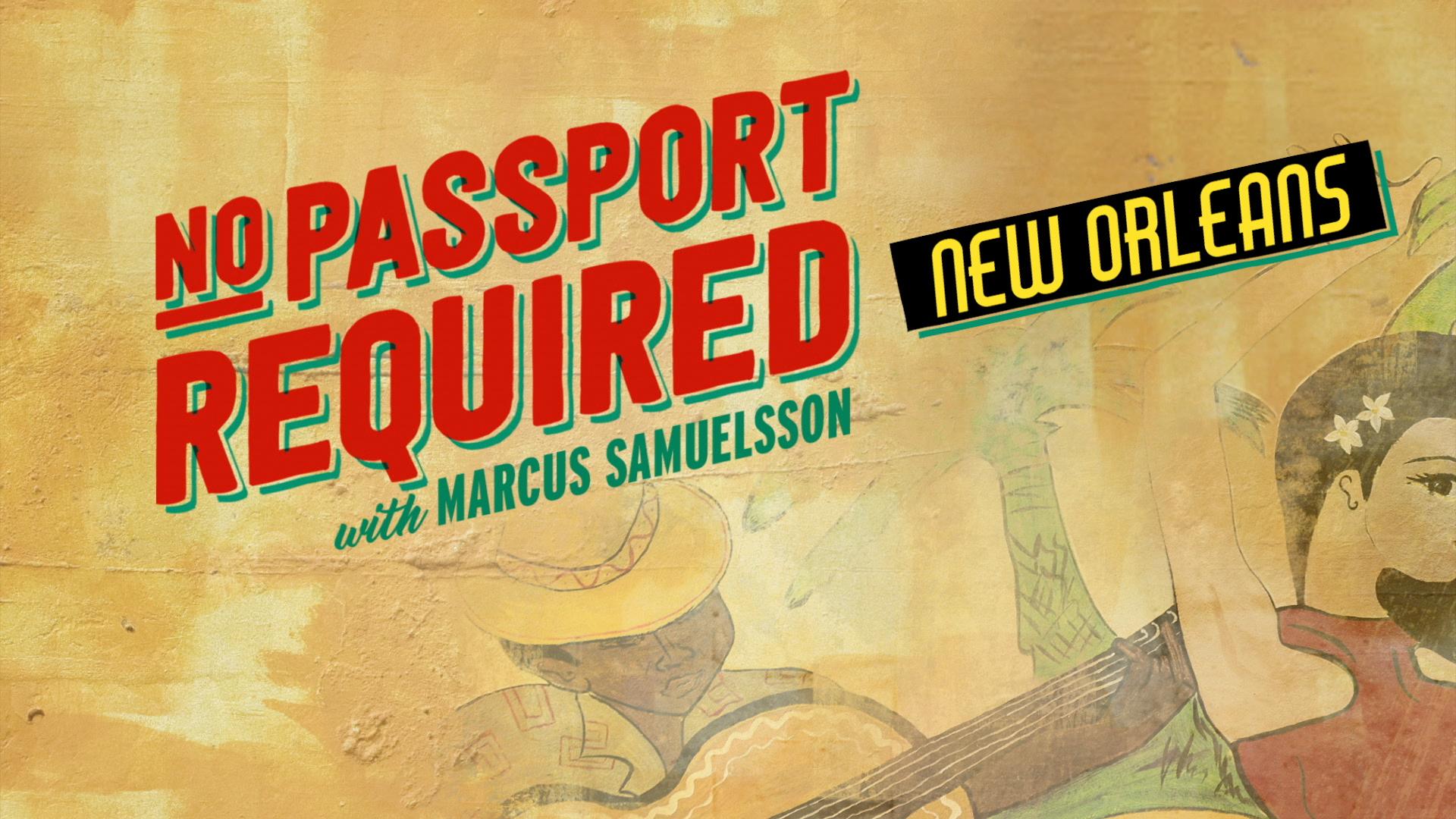 Passport New Orleans >> New Orleans No Passport Required Pbs Food
