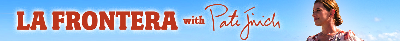 La Frontera with Pati Jinich custom banner