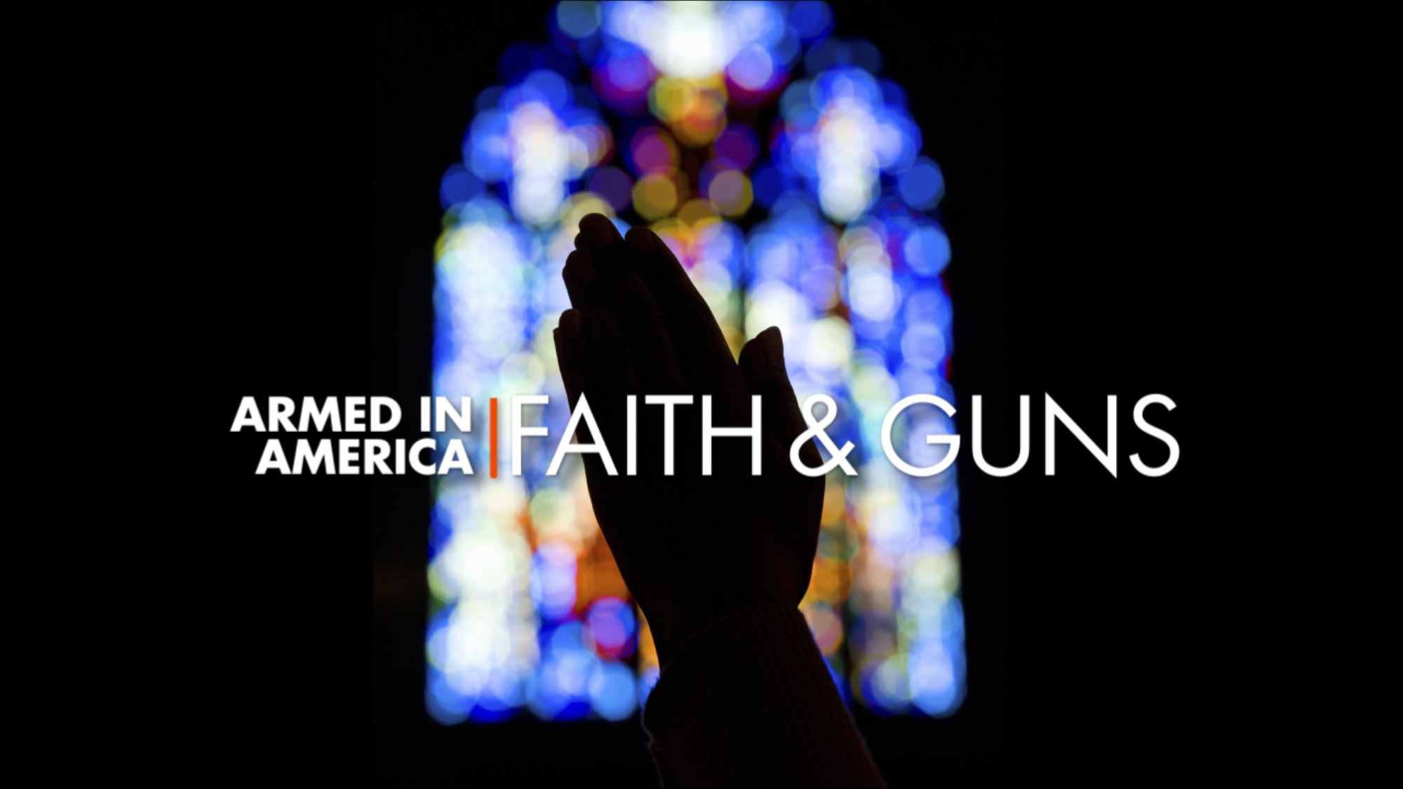 Armed in America: Faith & Guns title card