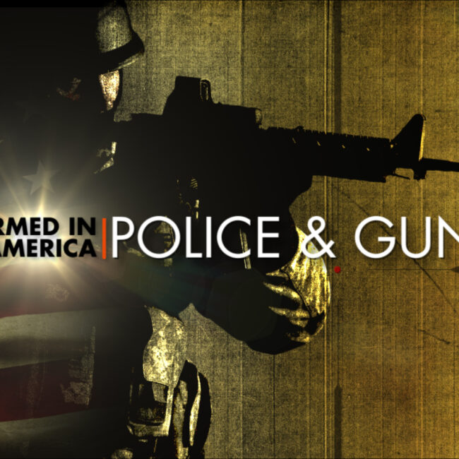 Armed in America: Police & Guns title card