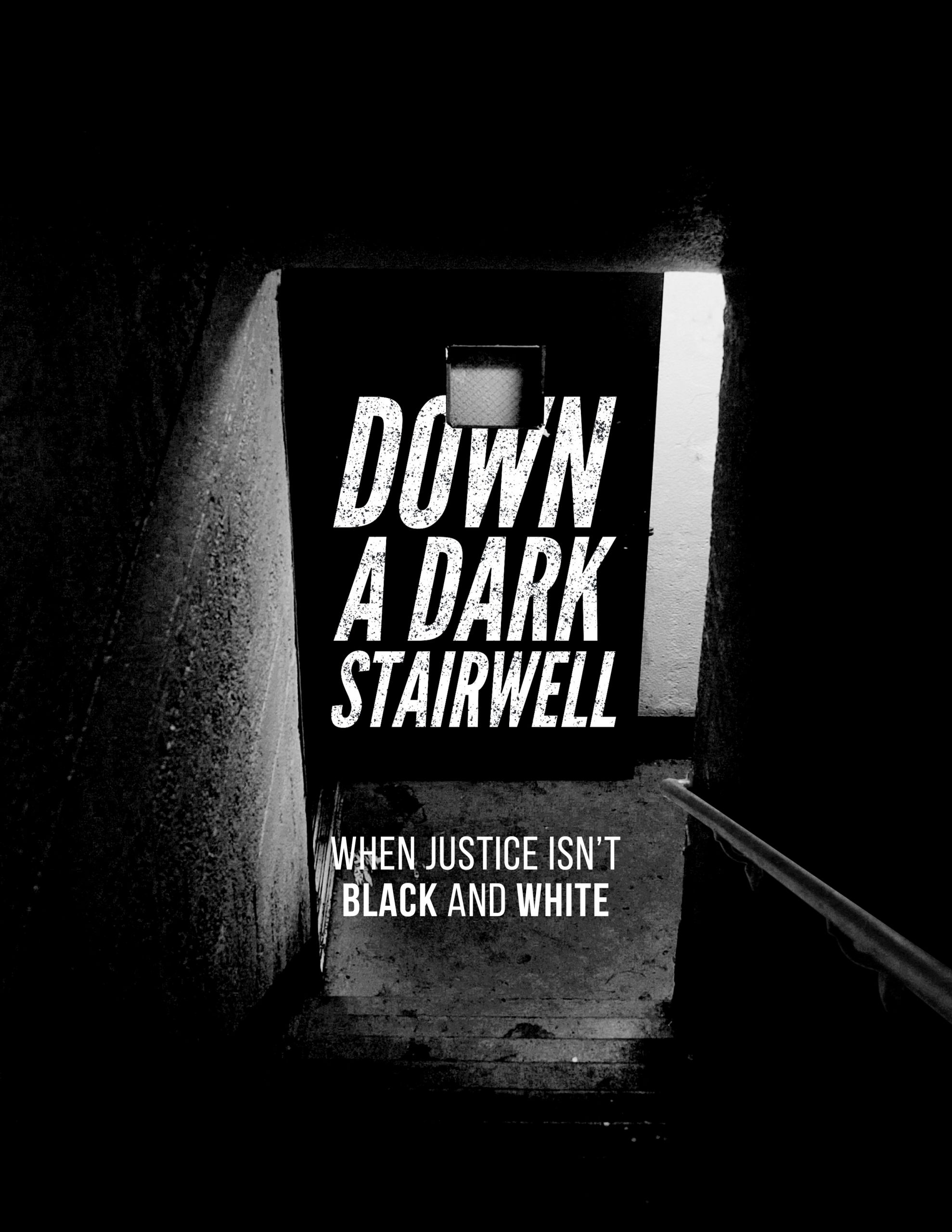 Down a Dark Stairwell