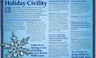 Download our Mark Sheilds & David Brooks 2014 guide to civility. It's a handsome addition to any holiday table or political battleground. And while you're at it, you can grab our 2013 edition for even more sage wisdom from the captains of civility.