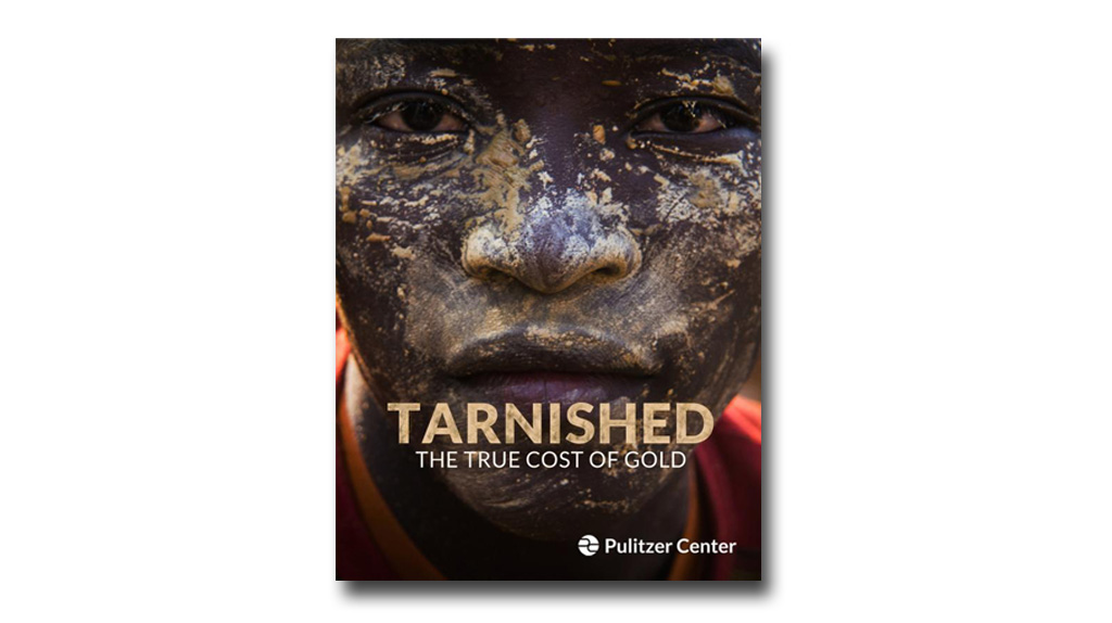"Read Pulitzer Center's newest e-book, ""Tarnished: the True Cost of Gold."" Image by Larry C. Price"