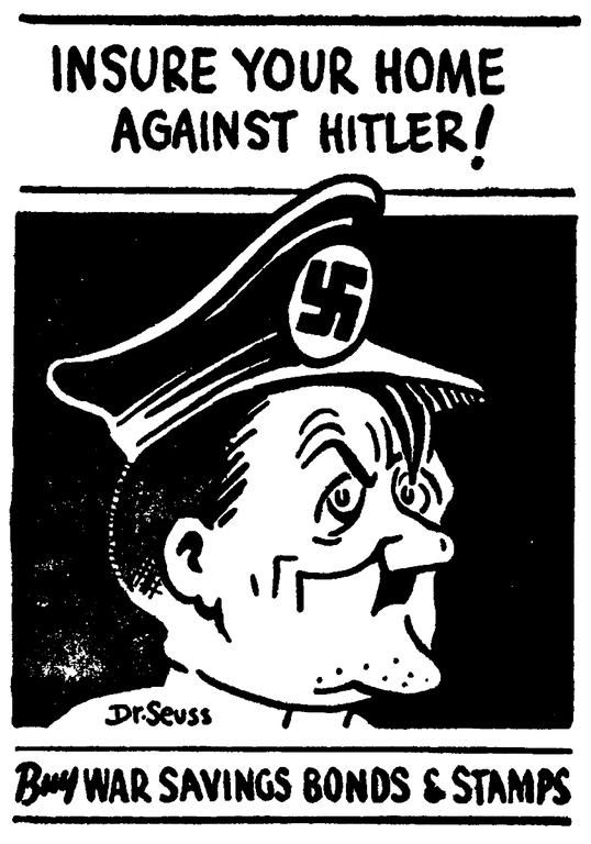 """Insure your home against Hitler!"", a July 28, 1942 political cartoon from Dr. Seuss. Image courtesy of Special Collection & Archives, UC San Diego Library"