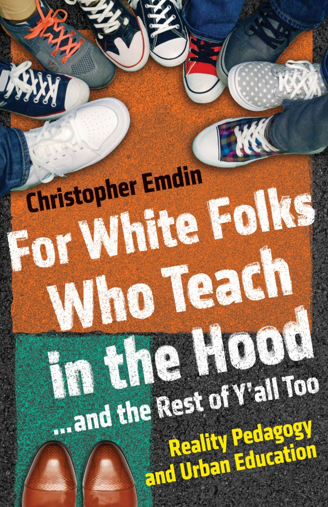 what white folks who teach in the hood get wrong about education  chris emdin s book released this month compares urban education to native american schools of