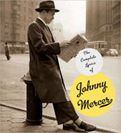 'The Complete Lyrics of Johnny Mercer'