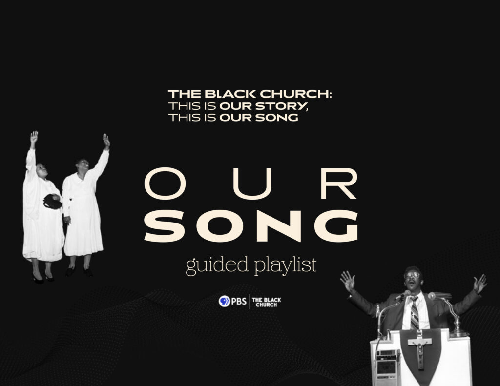The Black Church Our Song guided playlist
