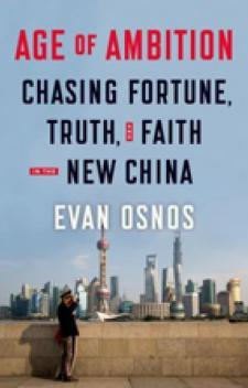 The Age of Ambition: Chasing Fortune, Truth and Faith in the New China