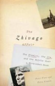 The Zhivago Affair: The Kremlin, the CIA and the Battle Over a Forbidden Book