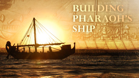 NOVA - Official Website | Building Pharaoh's Ship