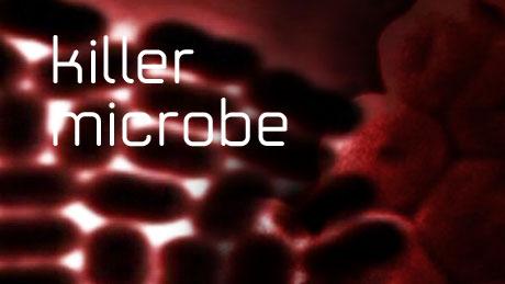 Killer microbe