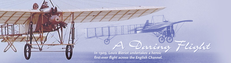 A Daring Flight: In 1909, Louis Blériot undertakes a heroic first-ever flight across the English Channel.