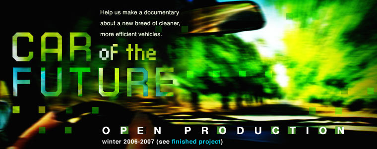 Car of the Future: Help us make a documentary about a new breed of cleaner, more efficient vehicles.