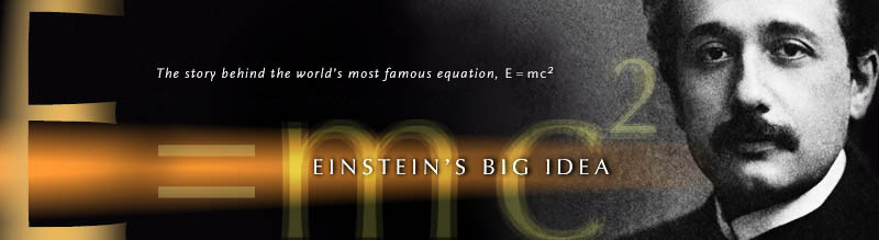 Einstein's Big Idea: The story behind the world's most famous equation, E = mc2. Airs on PBS October 11, 2005