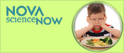 NOVA scienceNOW: The Science of Picky Eaters