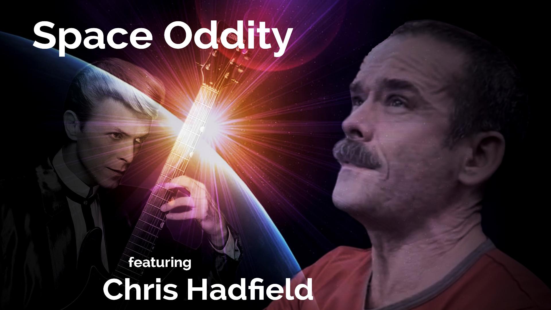 Chris Hadfield: Space Oddity Hero