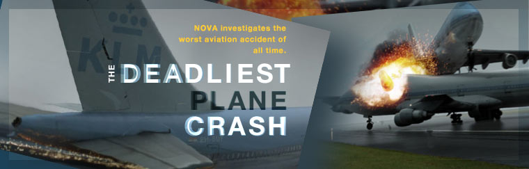 The Deadliest Plane Crash: NOVA investigates the worst aviation accident of all time.