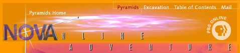 NOVA Online: Pyramids -- The Inside Story (see bottom of page for navigation)