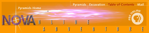 NOVA Online: Pyramids—The Inside Story (see bottom of page for navigation)