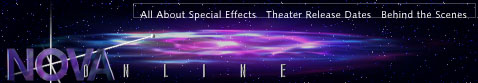 NOVA Online: Special Effects (see bottom of page for navigation)