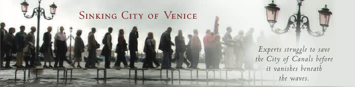 Sinking City of Venice: Experts struggle to save the City of Canals before it vanishes beneath the waves.