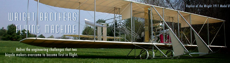 Wright Brothers' Flying Machine: Relive the engineering challenges that two obscure bicycle makers overcame to become first in flight.