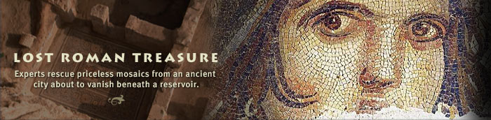 Lost Roman Treasure: Experts rescue priceless mosaics from an ancient city about to vanish beneath a reservoir.